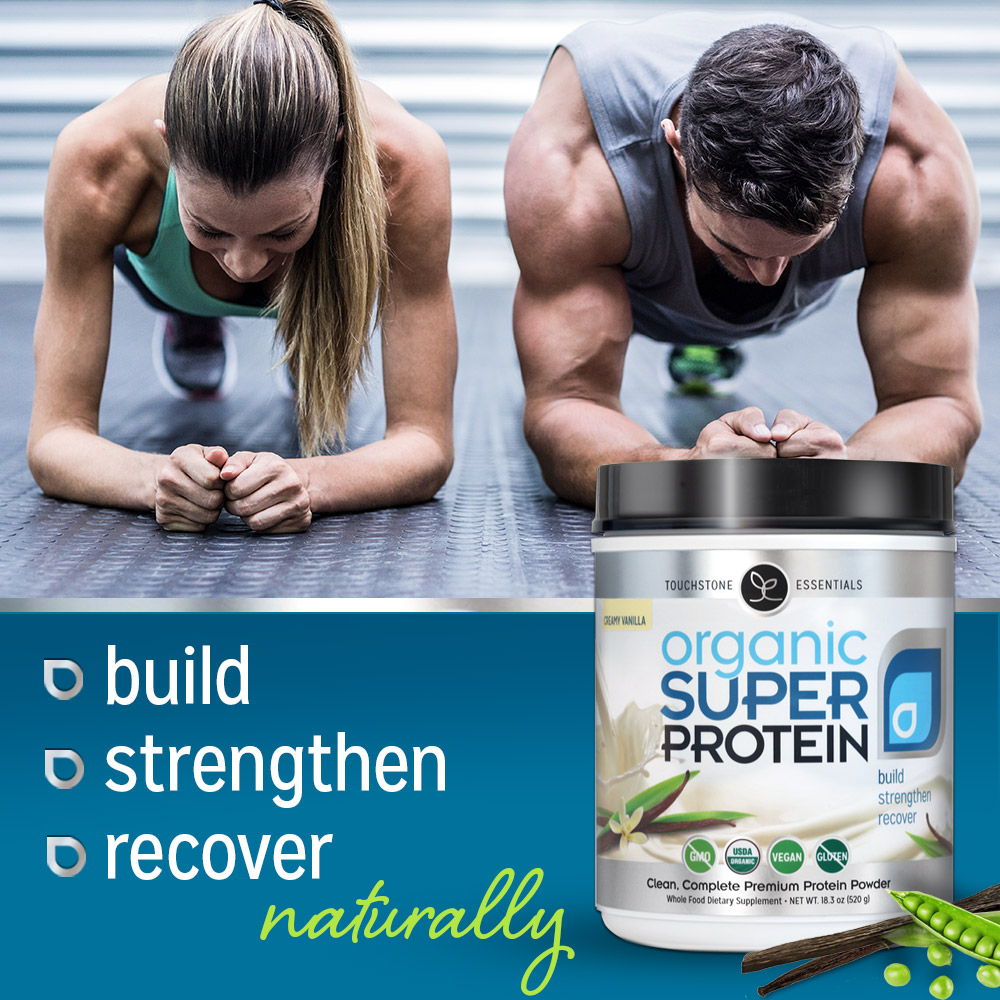 With Organic Super Protein, You can Build, Strengthen & Recover Naturally!