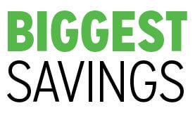 Biggest Savings