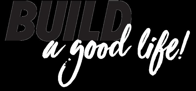 Build a good